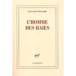 """""""L'homme des haies"""", Jean-Loup Trassard, Editions Gallimard , 2012"""