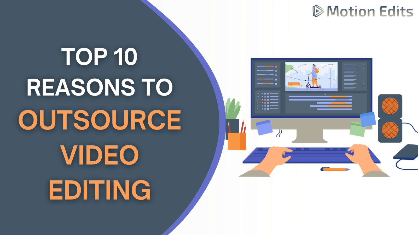 Top 10 Reasons to Outsource Video Editing