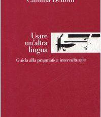 Usare un'altra lingua. Guida alla pragmatica interculturale