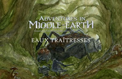 CR Adventures in Middle-Earth : Eaux traîtresses (1/1)