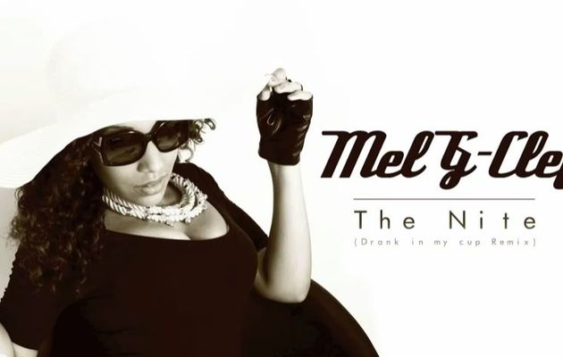 [RNB] MEL G CLEF - THE NITE (DRANK IN MY CUP REMIX) - 2012
