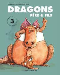 Dragons Père & Fils, Alexandre Lacroix, Ronan Badel, Père Castor, 2020