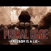 PRIMAL RAGE - Freedom Is a Lie - Official Music Video 2017 HD