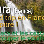Le Jura, ses cascades et ses lacs, des paysages époustouflants ! - mamzelle-bougeotte - voyages
