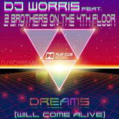 DJ Worris ft. 2 Brothers On The 4th Floor - Dreams (Will Come Alive) (DJ Worris Mix) Play Club Music