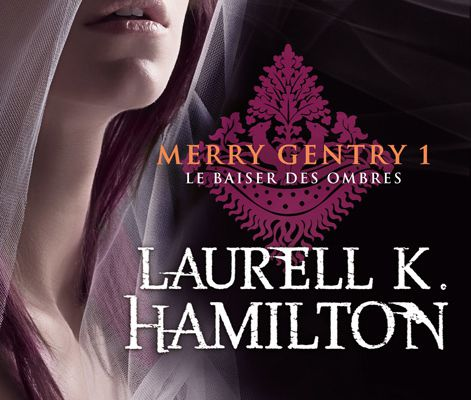 Merry Gentry : Le baiser des ombres (Tome 1)