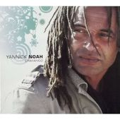 La vie nous donne Yannick Noah 2006 + paroles
