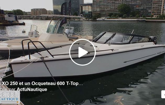 Boat en Seine 2017 - Un XO 250 et un Ocqueteau 600 T-Top à essayer ce week-end, à Paris