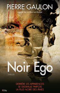 Chronique de Noir Ego de Pierre Gaulon