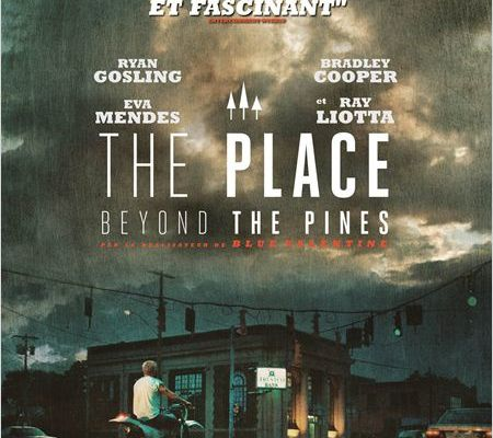 THE PLACE BEYOND THE PINES / CINEMA / DEREK CIANFRANCE