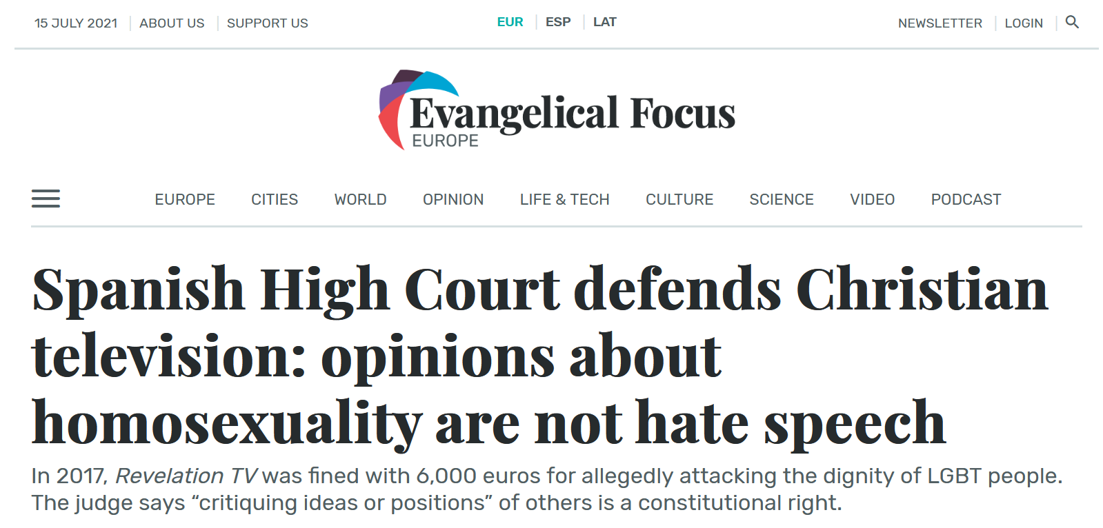 https://evangelicalfocus.com/europe/12044/spanish-high-court-defends-fined-christian-television-comments-about-homosexuality-were-not-hate-speech-but-freedom-of-expression