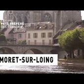 Moret-sur-Loing - Seine-et-Marne - Les 100 lieux qu'il faut voir - Documentaire