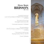 EXPOSITION Pierre-Marie BRISSON 1980-2016 ORLEANS Collégiale St Pierre le Puellier 4 mars au 24 avril 2016 GRATUIT - VIVRE AUTREMENT VOS LOISIRS avec Clodelle