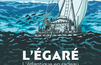 [ACTUALITE] L'Egaré, l'Atlantique en radeau - Sortie de la BD le 7 Avril 2021