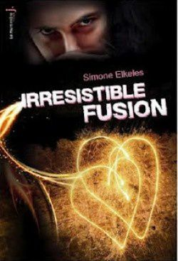 Irrésistible fusion (tome 3)