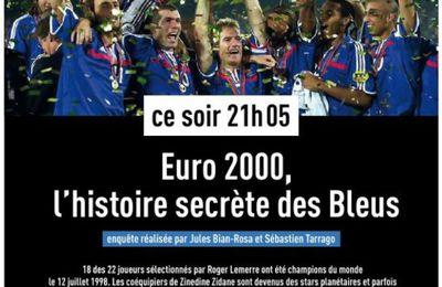 """""""Euro 2000 : l'histoire secrète des Bleus"""" Nouvel épisode de L'Équipe Enquête mardi sur la chaine L'Équipe"""
