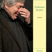 Profession du père - Sorj Chalandon