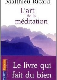 L'art de la méditation - Matthieu Ricard