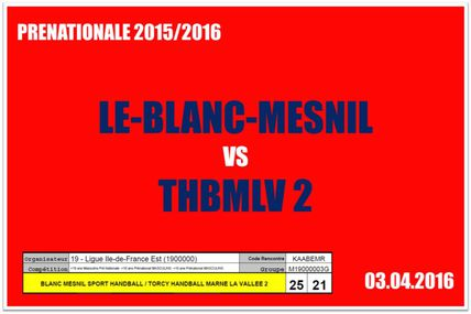 LE-BLANC-MESNIL vs THBMLV 2 (Pré-Nationale) 03.04.2016