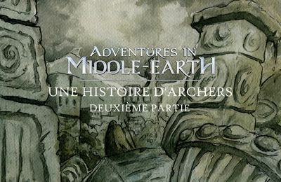 CR Adventures in Middle-Earth : Une histoire d'archers (02)