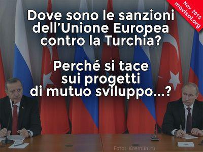 """Dove sono le sanzioni dell'Unione Europea contro la Turchia? E perché si tace sui progetti di mutuo sviluppo economico, vera alternativa allo """" scontro delle civiltà""""?"""