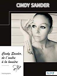 Cindy Sander - de l'ombre à la lumière