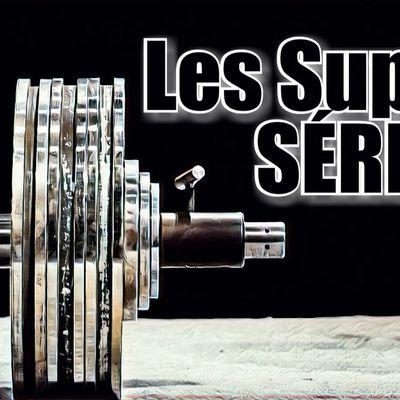 LES SUPER SERIES !!
