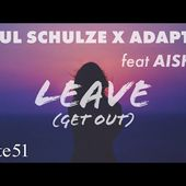 Leave (Get Out) by Paul Schulze x Adaptiv feat. AISHA. - Music from The state51 Conspiracy
