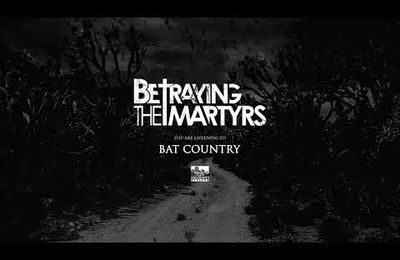 Nouvelle chanson de BETRAYING THE MARTYRS Bat country