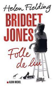 Bridget Jones folle de lui - Helen Fielding