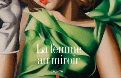 """La Femme au miroir"", d'Eric Emmanuel-Schmitt"