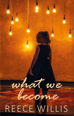 What We Become by Reece Willis