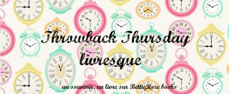 Throwback Thursday Livresque #4