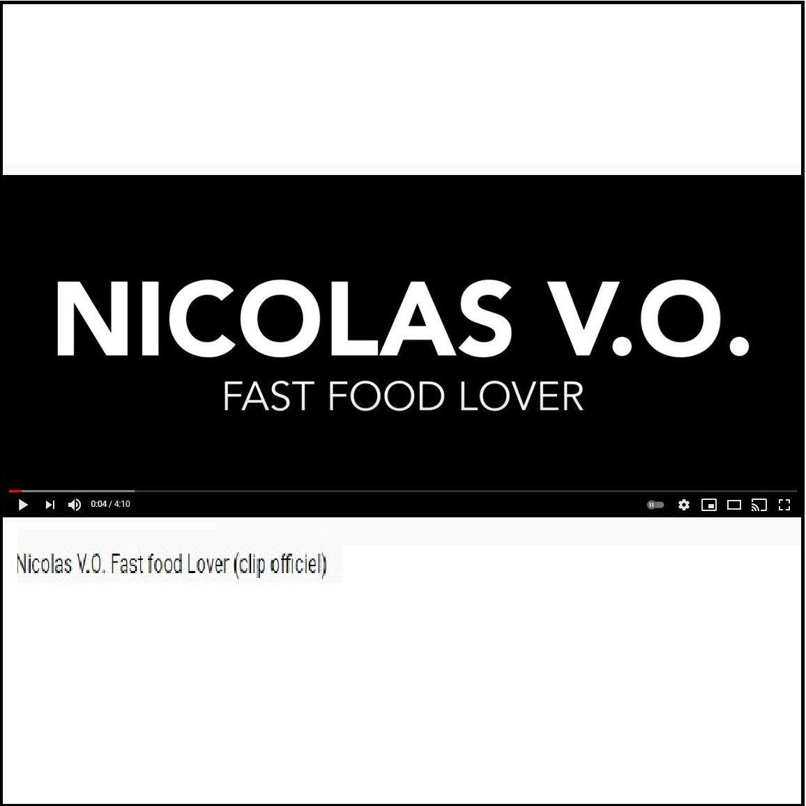 🎵 New Video - Nicolas V.O. 'Fast food lover'