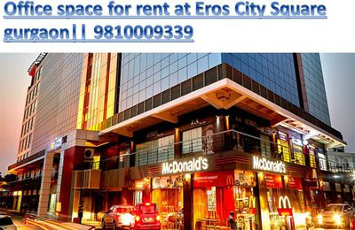 Office space for rent in eros city square gurgaon    9810009339