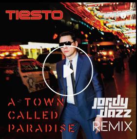 Tiësto - A Town Called Paradise  (Jordy Dazz Remix) / Spécial Gold album