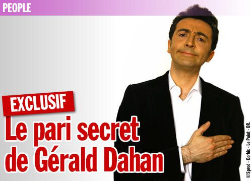 EXCLU / Le pari secret de Gérald Dahan