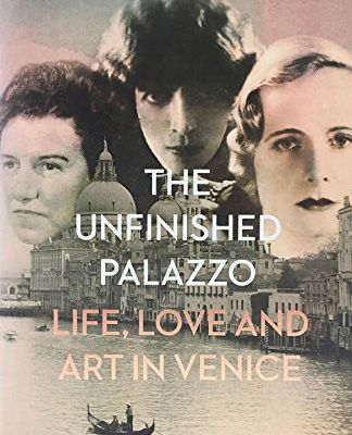The Unfinished Palazzo de Judith Mackrell