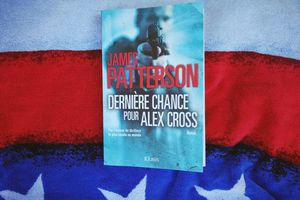 DERNIERE CHANCE POUR ALEX CROSS de James PATTERSON