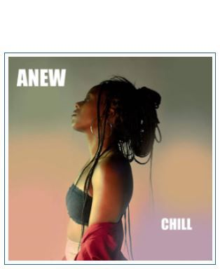 """💿 ANEW - """"CHILL"""""""
