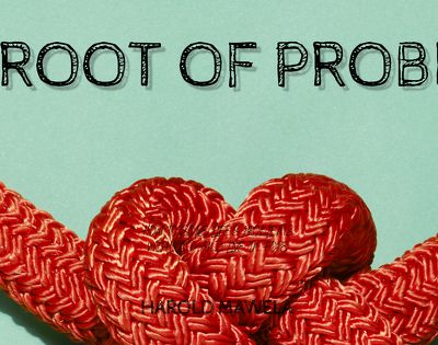 The Root of Problems