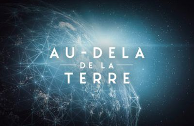 """""""Au-delà de la terre"""", nouvelle série documentaire dès ce soir sur Science & Vie TV"""