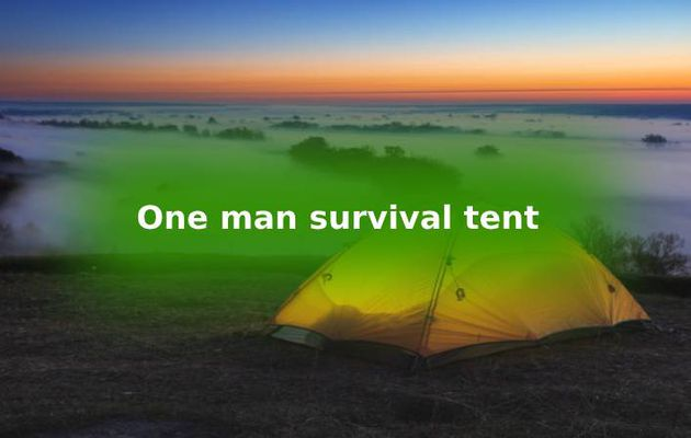 One man survival tent