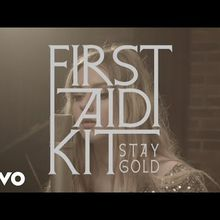 Stay Gold, de First aid kit : les promesses de la jeunesse dorée