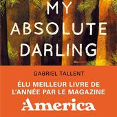 My absolute darling de Gabriel Tallent (2018) - blondes and littéraires