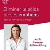 Eliminer le poids de ses émotions avec la Psycho-Diététique® - Muriel Servais