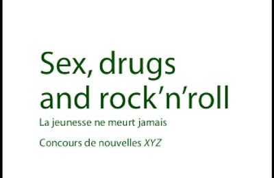 *XYZ, LA REVUE DE LA NOUVELLE* #143: Sex, drugs and rock'n'roll* Collectif* Éditions XYZ* par Martine Lévesque*