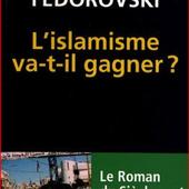VLADIMIR FEDOROVSKI & ALEXANDRE ADLER L'ISLAMISME VA-T-IL GAGNER ? LE ROMAN DU SIECLE VERT - Quid Hodie Agisti