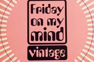 Coup de Projecteur sur FRIDAY ON MY MIND VINTAGE !