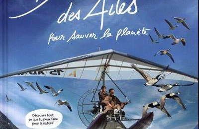Donne-moi des Ailes pour sauver la planète – Nicolas Vanier